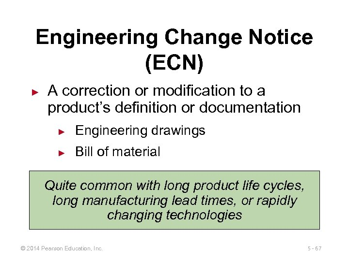 Engineering Change Notice (ECN) ► A correction or modification to a product's definition or