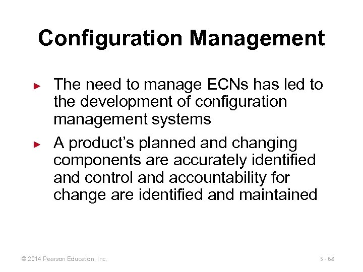 Configuration Management ► ► The need to manage ECNs has led to the development