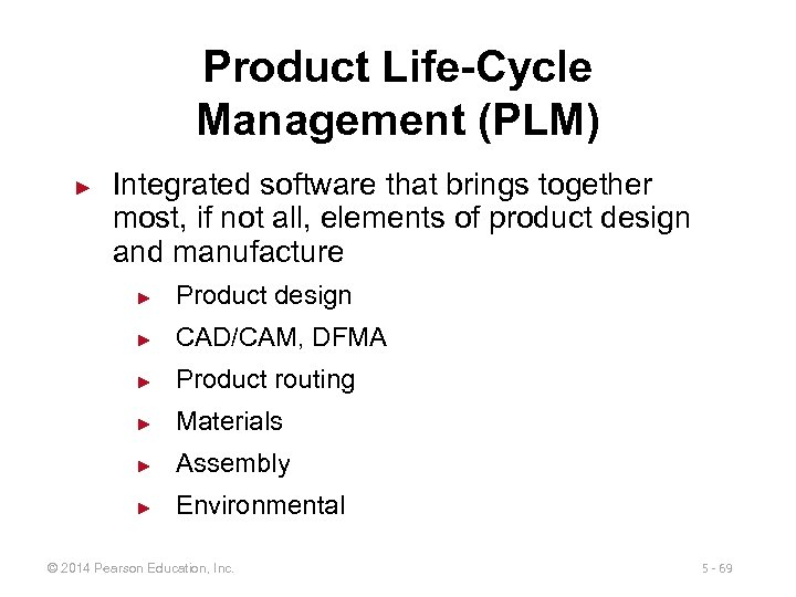 Product Life-Cycle Management (PLM) ► Integrated software that brings together most, if not all,