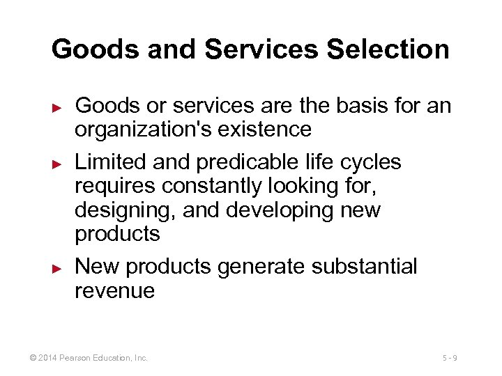Goods and Services Selection ► ► ► Goods or services are the basis for
