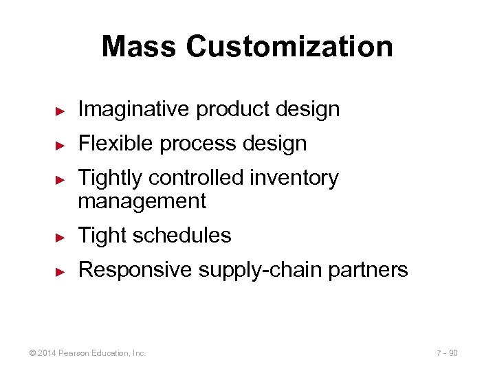 Mass Customization ► Imaginative product design ► Flexible process design ► Tightly controlled inventory
