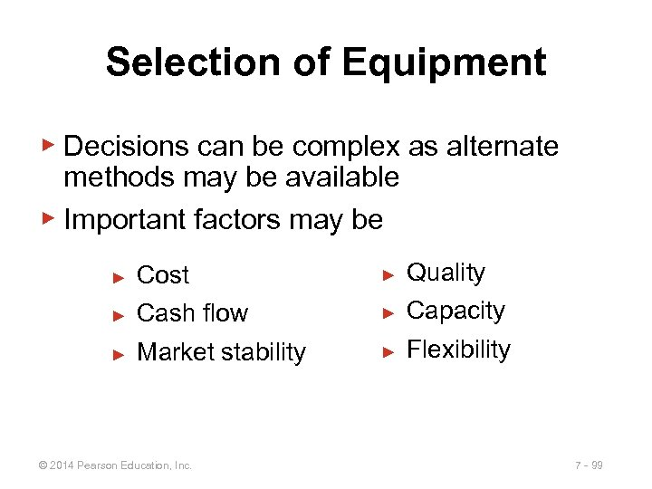 Selection of Equipment ▶ Decisions can be complex as alternate methods may be available
