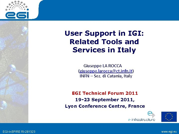 User Support in IGI: Related Tools and Services in Italy Giuseppe LA ROCCA (giuseppe.