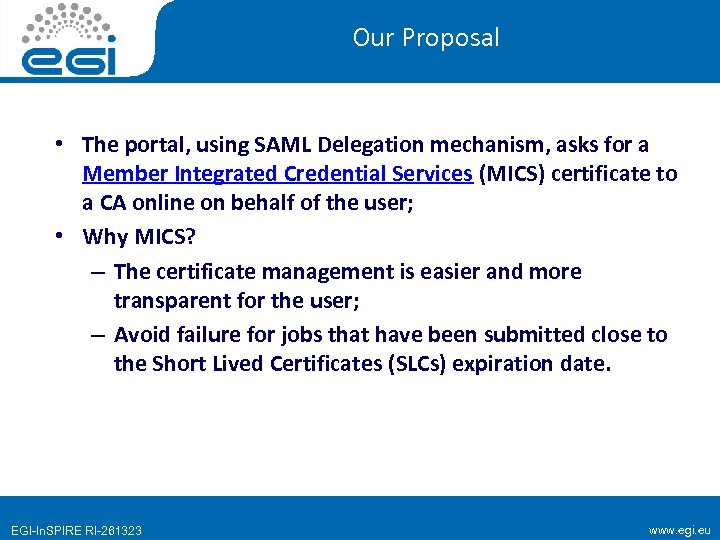 Our Proposal • The portal, using SAML Delegation mechanism, asks for a Member Integrated