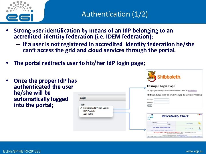 Authentication (1/2) • Strong user identification by means of an Id. P belonging to