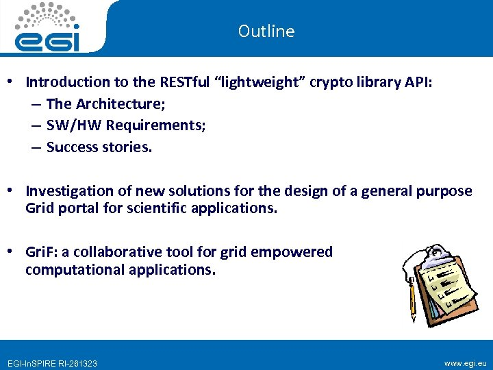 "Outline • Introduction to the RESTful ""lightweight"" crypto library API: – The Architecture; –"
