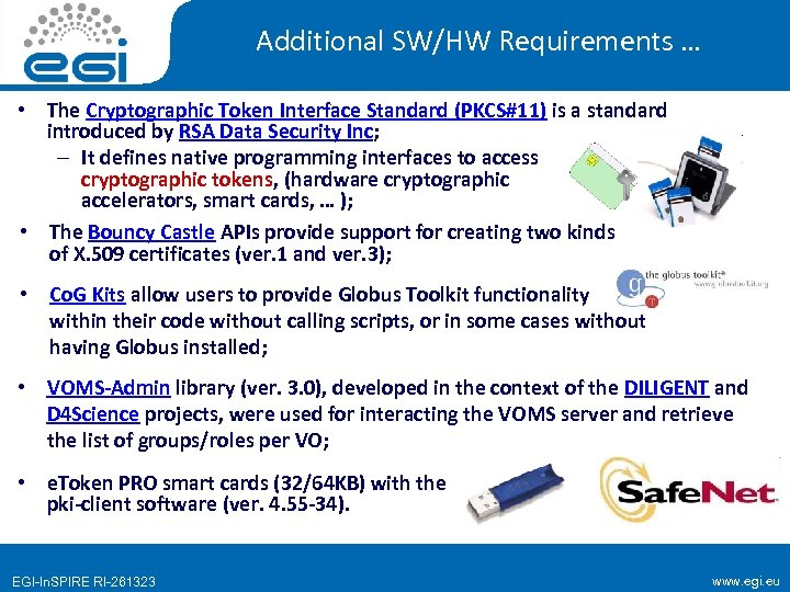 Additional SW/HW Requirements … • The Cryptographic Token Interface Standard (PKCS#11) is a standard