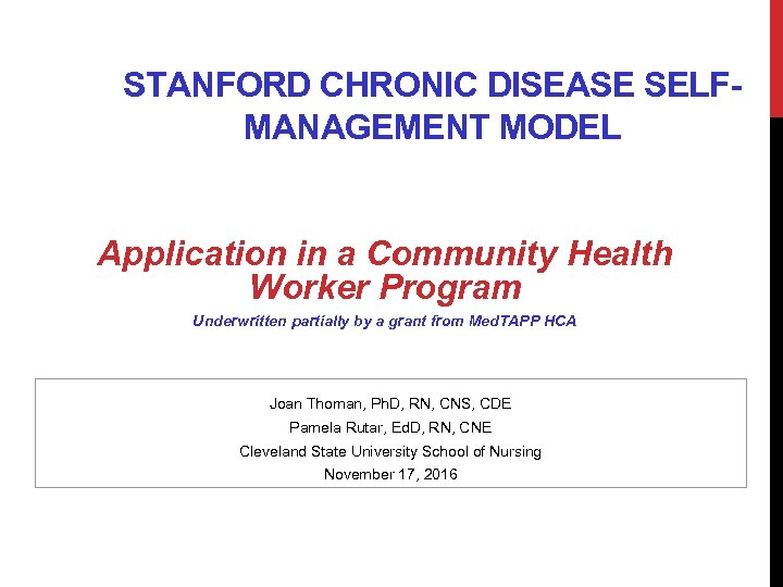 STANFORD CHRONIC DISEASE SELFMANAGEMENT MODEL Application in a Community Health Worker Program Underwritten partially