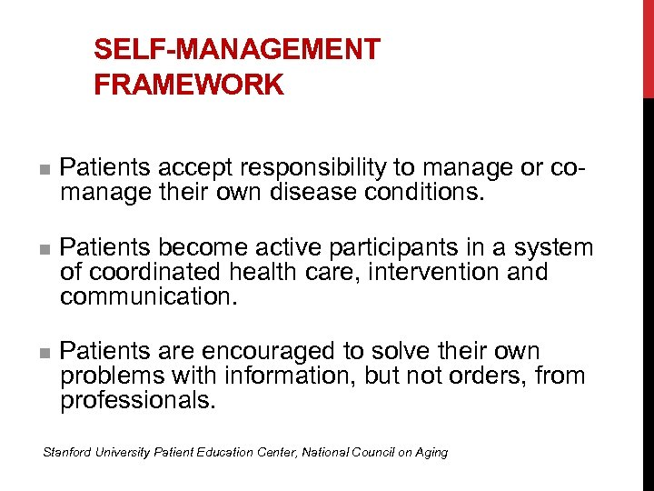 SELF-MANAGEMENT FRAMEWORK n Patients accept responsibility to manage or comanage their own disease conditions.
