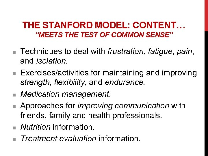 "THE STANFORD MODEL: CONTENT… ""MEETS THE TEST OF COMMON SENSE"" n n n Techniques"