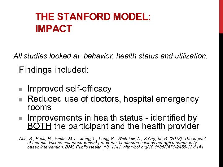THE STANFORD MODEL: IMPACT All studies looked at behavior, health status and utilization. Findings