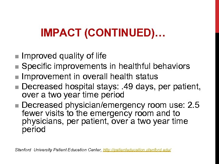 IMPACT (CONTINUED)… Improved quality of life n Specific improvements in healthful behaviors n Improvement
