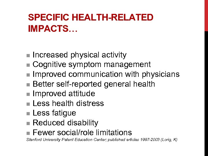SPECIFIC HEALTH-RELATED IMPACTS… Increased physical activity n Cognitive symptom management n Improved communication with