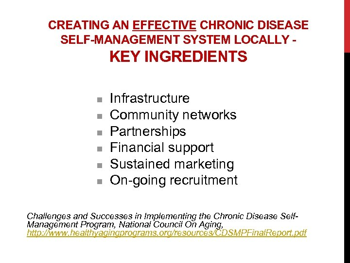 CREATING AN EFFECTIVE CHRONIC DISEASE SELF-MANAGEMENT SYSTEM LOCALLY - KEY INGREDIENTS n n n