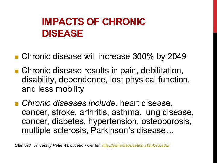 IMPACTS OF CHRONIC DISEASE n Chronic disease will increase 300% by 2049 n Chronic
