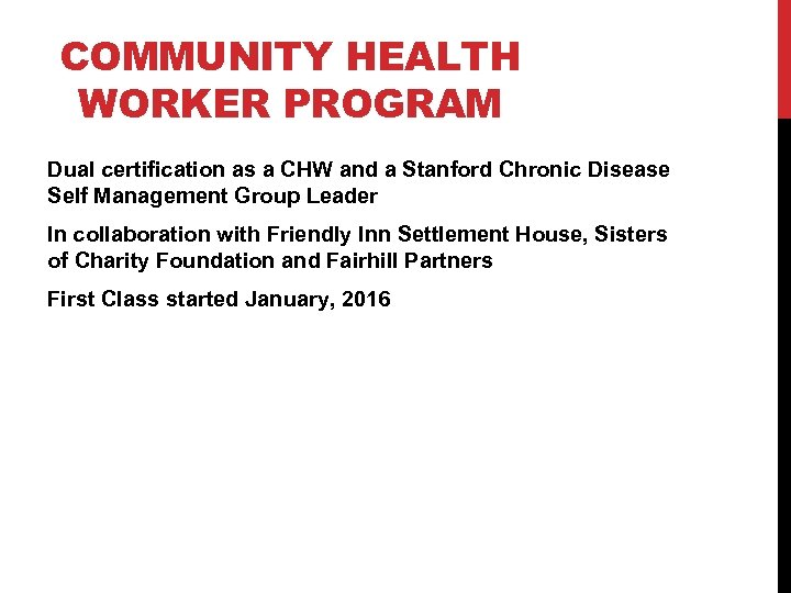 COMMUNITY HEALTH WORKER PROGRAM Dual certification as a CHW and a Stanford Chronic Disease