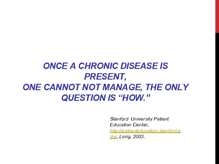 "ONCE A CHRONIC DISEASE IS PRESENT, ONE CANNOT MANAGE, THE ONLY QUESTION IS ""HOW."