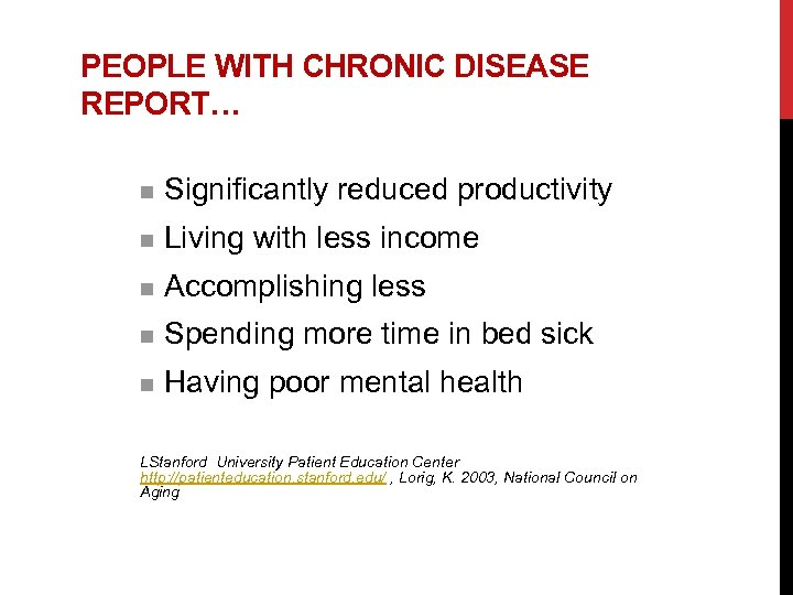 PEOPLE WITH CHRONIC DISEASE REPORT… n Significantly reduced productivity n Living with less income