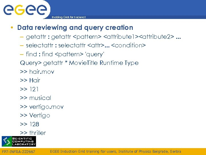 Enabling Grids for E-scienc. E • Data reviewing and query creation – getattr :