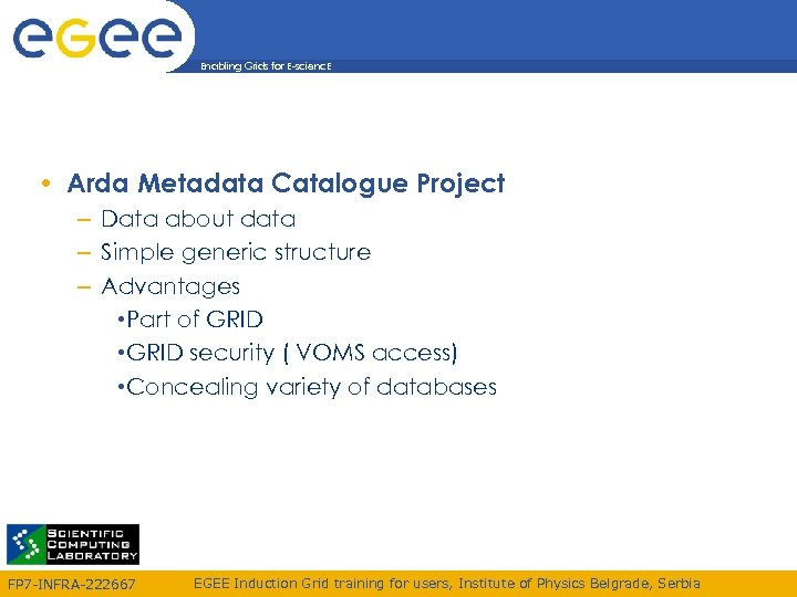 Enabling Grids for E-scienc. E • Arda Metadata Catalogue Project – Data about data