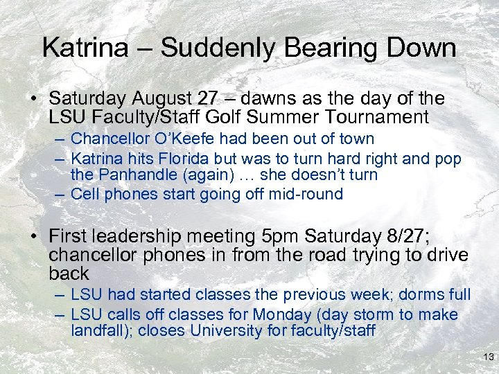 Katrina – Suddenly Bearing Down • Saturday August 27 – dawns as the day