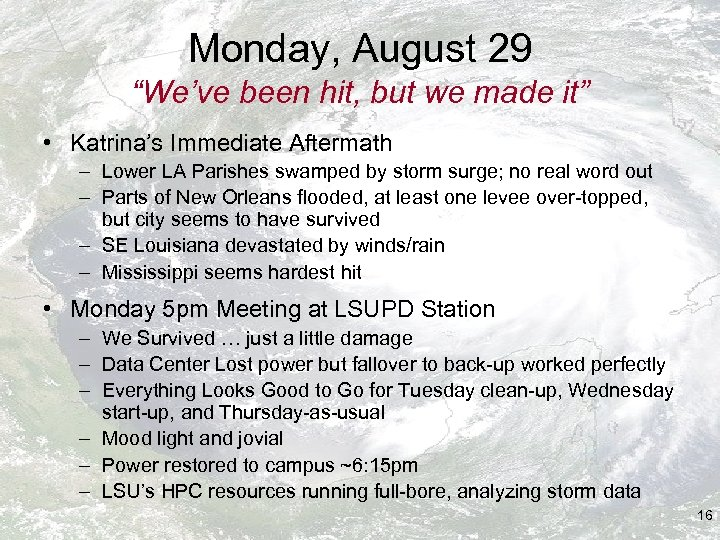 """Monday, August 29 """"We've been hit, but we made it"""" • Katrina's Immediate Aftermath"""
