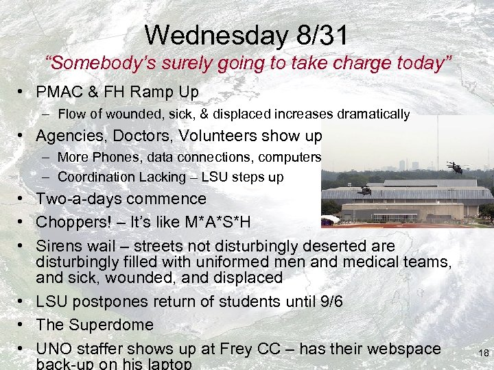 """Wednesday 8/31 """"Somebody's surely going to take charge today"""" • PMAC & FH Ramp"""