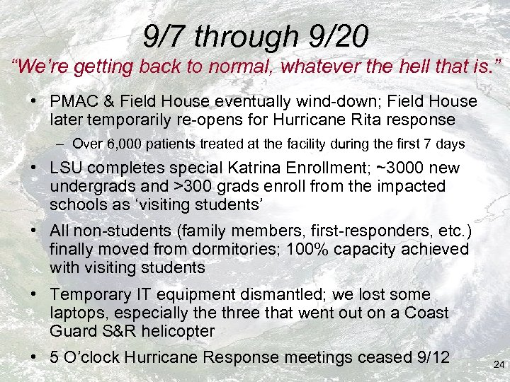 """9/7 through 9/20 """"We're getting back to normal, whatever the hell that is. """""""