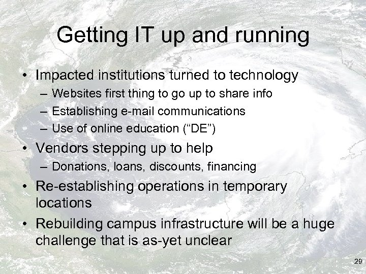 Getting IT up and running • Impacted institutions turned to technology – Websites first