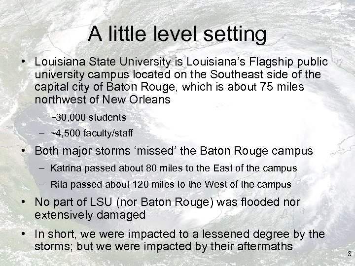 A little level setting • Louisiana State University is Louisiana's Flagship public university campus