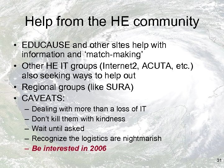 Help from the HE community • EDUCAUSE and other sites help with information and