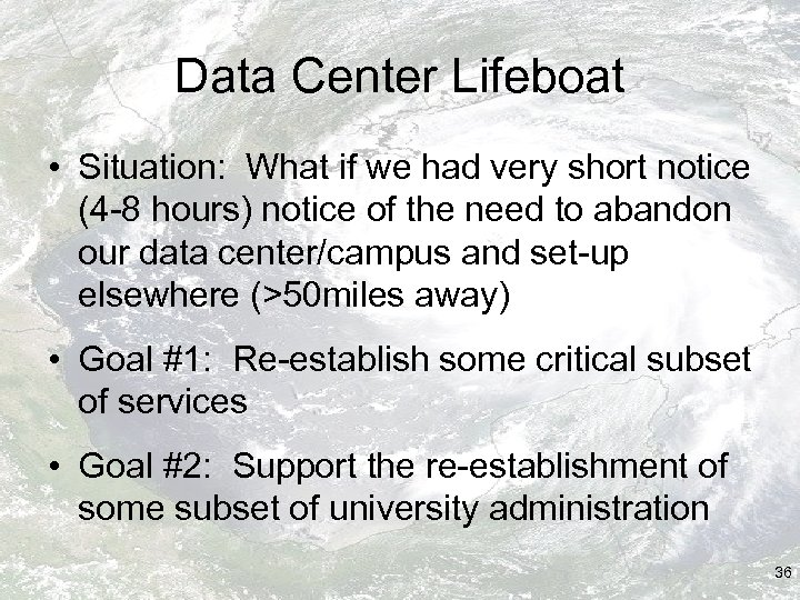 Data Center Lifeboat • Situation: What if we had very short notice (4 -8