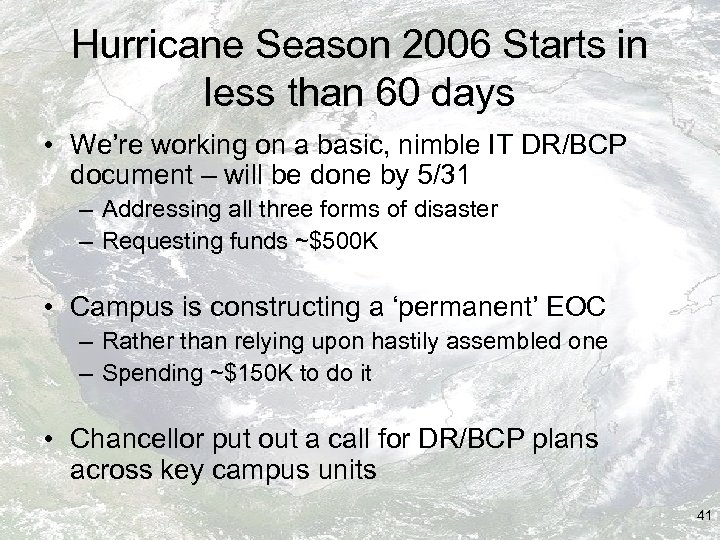 Hurricane Season 2006 Starts in less than 60 days • We're working on a