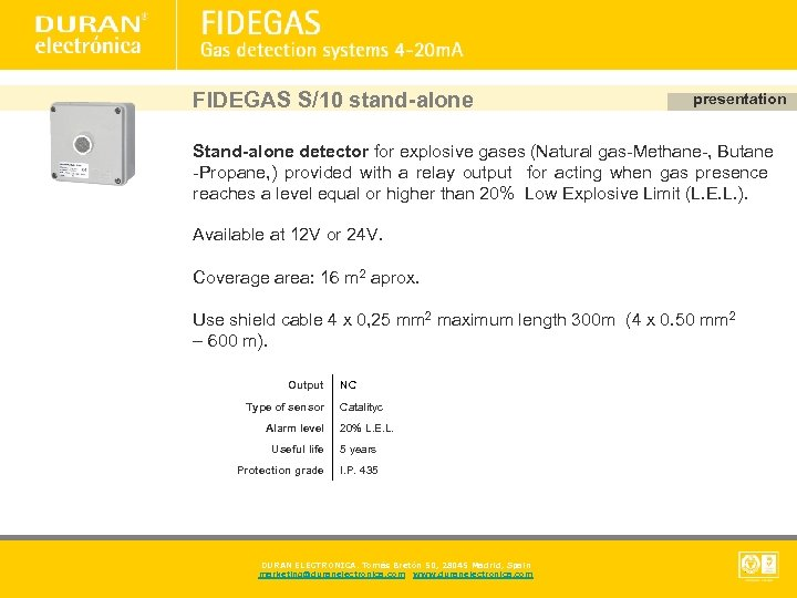 FIDEGAS S/10 stand-alone presentation Stand-alone detector for explosive gases (Natural gas-Methane-, Butane -Propane, )