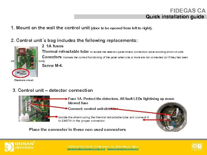FIDEGAS CA Quick installation guide 1. Mount on the wall the control unit (door