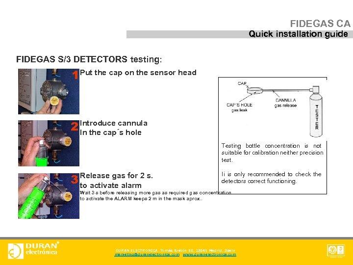 FIDEGAS CA Quick installation guide FIDEGAS S/3 DETECTORS testing: 1 Put the cap on