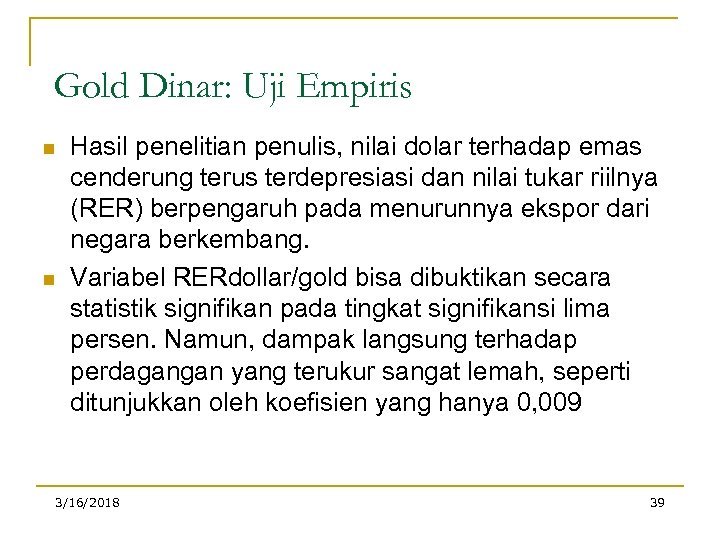 Gold Dinar: Uji Empiris n n Hasil penelitian penulis, nilai dolar terhadap emas cenderung