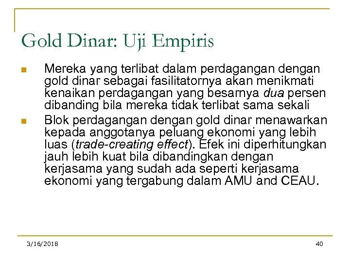 Gold Dinar: Uji Empiris n n Mereka yang terlibat dalam perdagangan dengan gold dinar