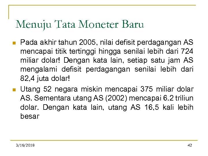 Menuju Tata Moneter Baru n n Pada akhir tahun 2005, nilai defisit perdagangan AS