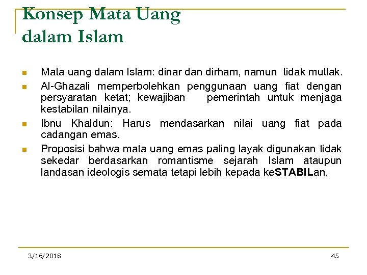 Konsep Mata Uang dalam Islam n n Mata uang dalam Islam: dinar dan dirham,