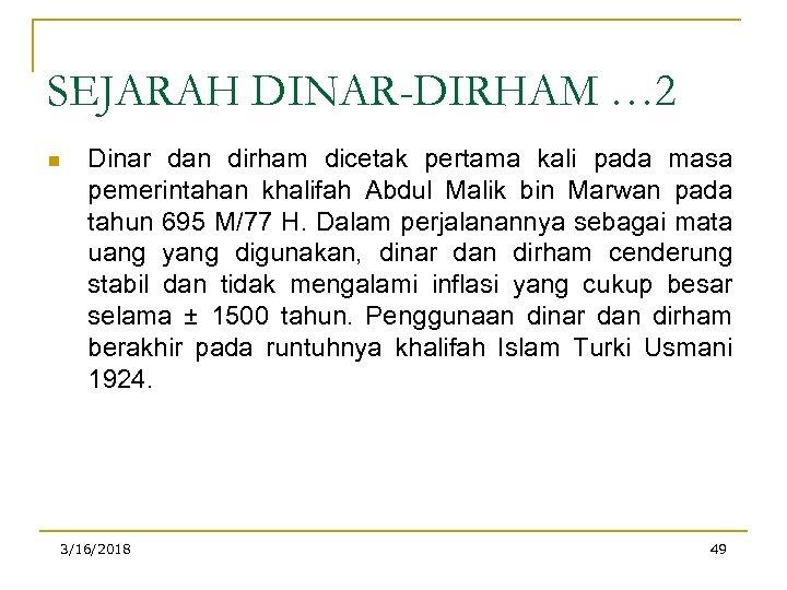 SEJARAH DINAR-DIRHAM … 2 n Dinar dan dirham dicetak pertama kali pada masa pemerintahan