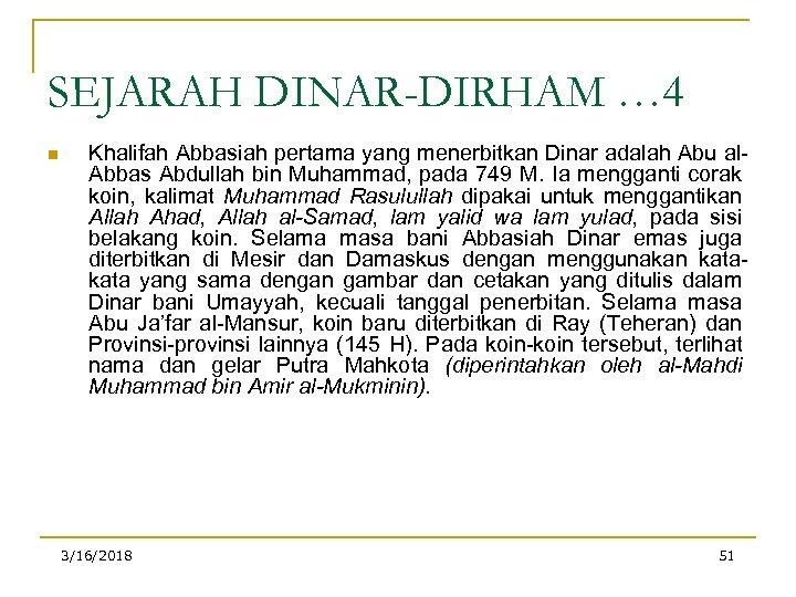 SEJARAH DINAR-DIRHAM … 4 n Khalifah Abbasiah pertama yang menerbitkan Dinar adalah Abu al.