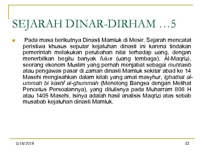 SEJARAH DINAR-DIRHAM … 5 n Pada masa berikutnya Dinasti Mamluk di Mesir. Sejarah mencatat
