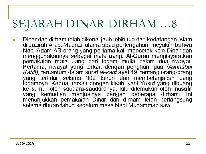 SEJARAH DINAR-DIRHAM … 8 n Dinar dan dirham telah dikenal jauh lebih tua dari