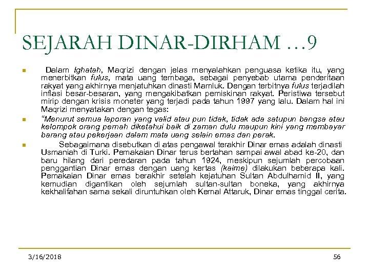 SEJARAH DINAR-DIRHAM … 9 n n n Dalam Ighatah, Maqrizi dengan jelas menyalahkan penguasa