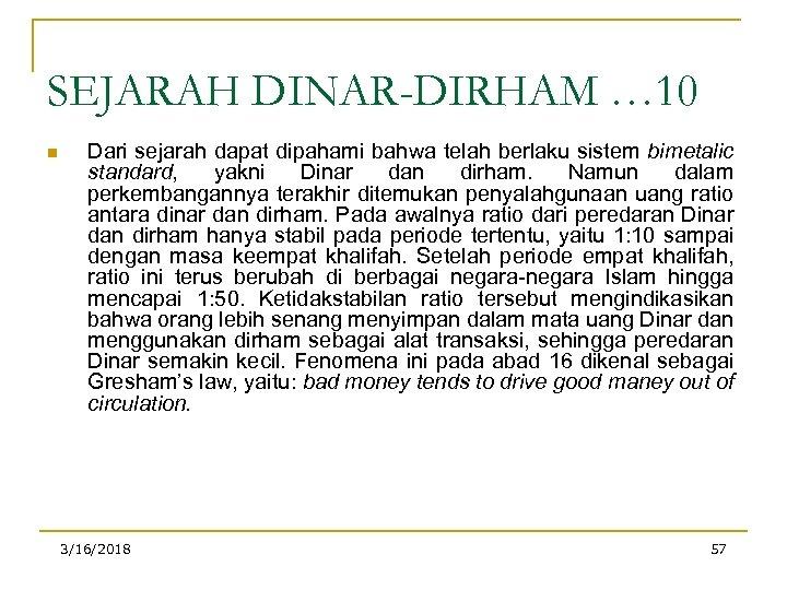 SEJARAH DINAR-DIRHAM … 10 n Dari sejarah dapat dipahami bahwa telah berlaku sistem bimetalic