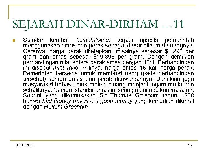 SEJARAH DINAR-DIRHAM … 11 n Standar kembar (bimetalisme) terjadi apabila pemerintah menggunakan emas dan