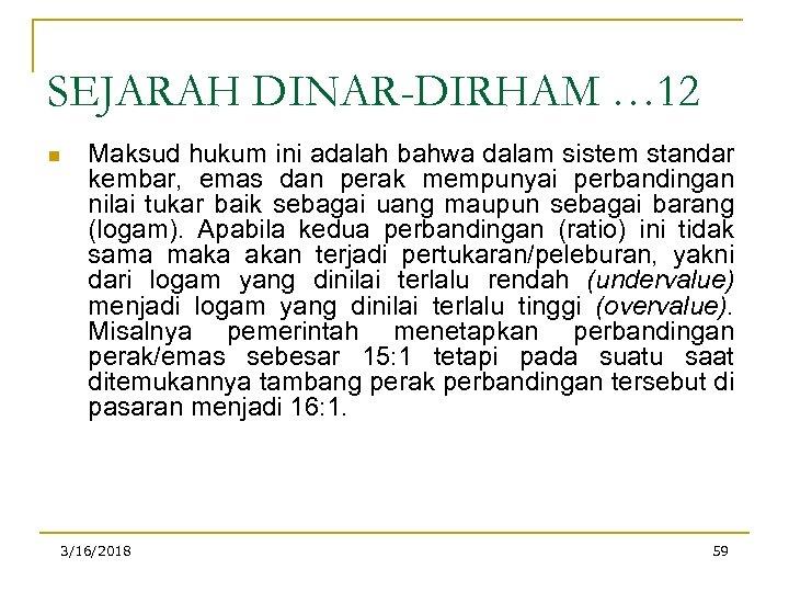 SEJARAH DINAR-DIRHAM … 12 n Maksud hukum ini adalah bahwa dalam sistem standar kembar,