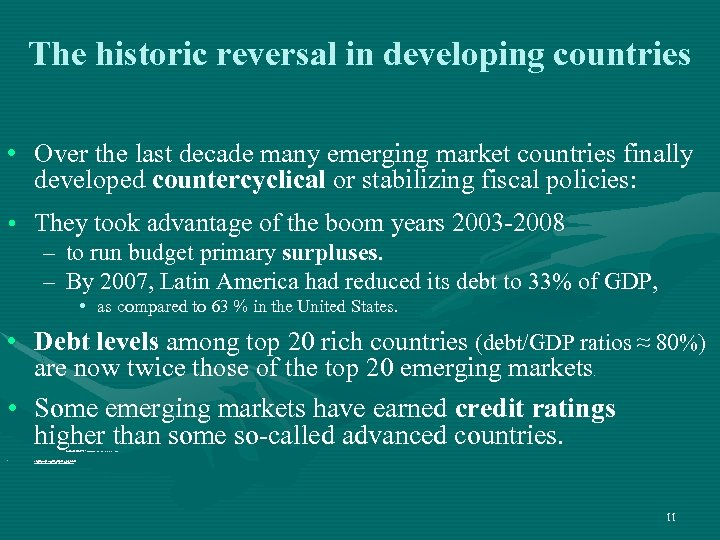 The historic reversal in developing countries • Over the last decade many emerging market