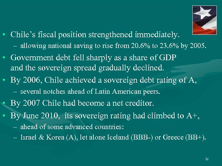 • Chile's fiscal position strengthened immediately. – allowing national saving to rise from